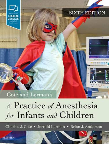 image of Cote And Lermans Practice Of Anesthesia For Infants Child