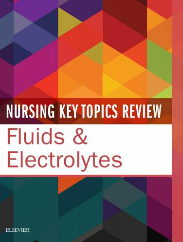 image of Nursing Key Topics Review  Fluids And Electrolytes